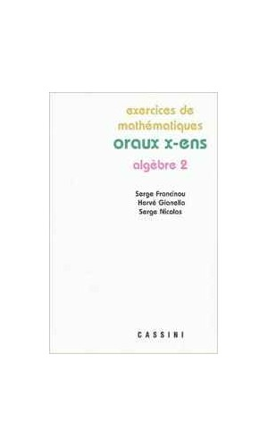 Exercices de mathématiques. Oraux X-ENS. Algèbre 1.