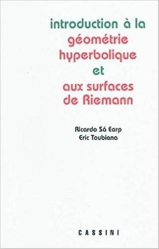 Introduction à la géométrie hyperbolique et aux surfaces de Riemann