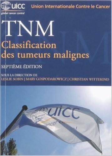TNM. Classification des tumeurs malignes, 7e édition