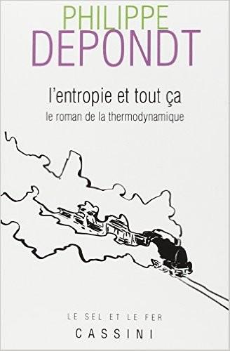 L'entropie et tout ça (le roman de la thermodynamique)