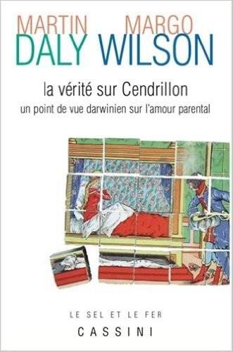 La vérité sur Cendrillon (un point de vue darwinien sur l'amour parental)