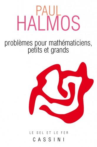 Problèmes pour mathématiciens, petits et grands