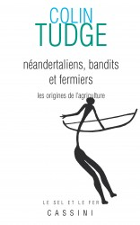Néandertaliens, bandits et fermiers (les origines de l'agriculture)