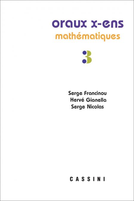 Oraux X-ENS Mathématiques (nouvelle série) vol. 3