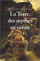 La Terre, des mythes au savoir